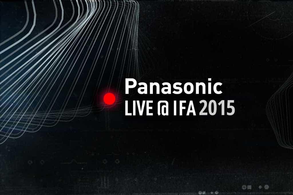 Panasonic Live@IFA 2015